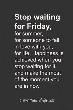 Stop waiting, start doing.