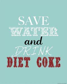 water, life motto, funni, diet pepsi, diets, quot, drinks, diet coke, mottos