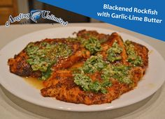 Blackened Rockfish with Garlic Lime Butter Recipe of the week: Blackened Rockfish with Garlic Lime Butter