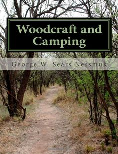 Woodcraft and Camping George W Sears Nessmuk