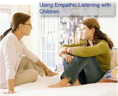 The benfits of using empathetic listening with children...