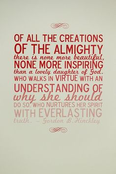 Gordon B. Hinckley - love!  #quote #lds #mormon #Christian #prophet #women