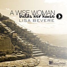 """The Bible says, """"A wise woman builds her house."""" What does that mean?...http://ibibleverses.christianpost.com/?p=9965  #video"""