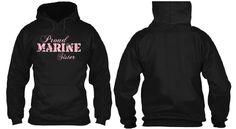"""""""Proud MARINE Sister"""" Buy this Hoodie @ www.teespring.com/MARINESISHOOD Find more great designs like this on my facebook page! Chelsea's Tee Factory https://www.facebook.com/pages/Chelseas-Tee-Factory/233514800106989"""
