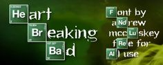 Heart Breaking Bad Font | dafont.com