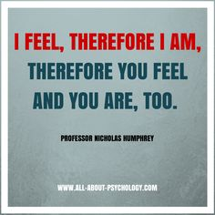 """Love this quote from psychologist Professor Nicholas Humphrey's brilliant video on """"The magic of Consciousness"""", which you can watch here: http://youtu.be/NHXCi6yZ-eA  Psychology students, click on image or VISIT --> www.all-about-psychology.com for free comprehensive information & resources. #psychology"""
