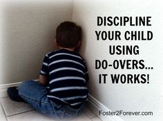 "Child Discipline: teaching do overs. Instead of constant time outs or taking away privileges, explain why the behavior is wrong. Address the behavior instead of the child. ""Being angry is ok but hitting/throwing isn't"" or ""disagreeing is ok but yelling isn't"". Only end up using time outs if the child doesn't want to do the do-over. Super like this idea."