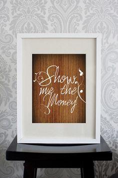 Show me the money!!!!