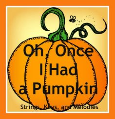 Finger Play Fun Day:  Oh, Once I Had a Pumpkin