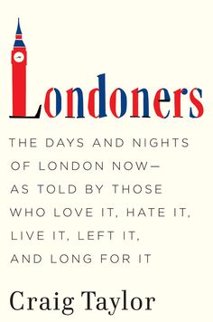 Londoners: The Days and Nights of London Now  by Craig Taylor