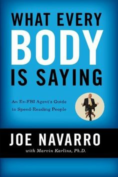 What Every BODY is Saying: An Ex-FBI Agent's Guide to Speed-Reading People by Joe Navarro, http://www.amazon.com/dp/0061438294/ref=cm_sw_r_pi_dp_rpo5qb0P4D6NF