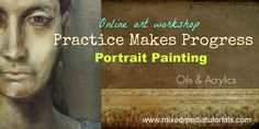 "Online art class - ""Practice Makes Progress,"" portrait painting in oils and acrylics"