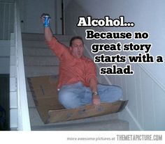 salad, friends, beer, drinking, funni, alcohol, true stori, true words, memories