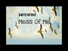 Switchfoot - Mess Of Me