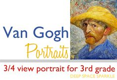 Paint a portrait like Van Gogh. Portraits that focus on a ¾ view instead of the traditional straight-on portrait.