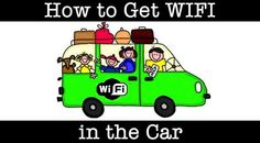 Connect WIFI in your car - and forever change how you road trip. Tell the kids to figure out how long until we are there!