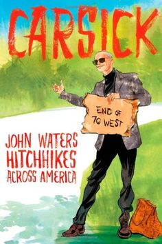 book lists, books, book wishlist, america, carsick john waters, water hitchhik, reading lists, book carsick, read list