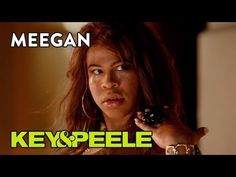 Key and Peele - Meegan. One of my favorite sketches from the show!