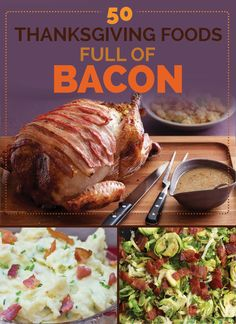 50 Thanksgiving Foods Full Of Bacon. Bacon themed Friendsgiving? I think so. | #thanksgiving #autumn #holiday #food #dinner #savory #baking