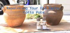 Repainting Your Old Terra-Cotta/Clay Pots