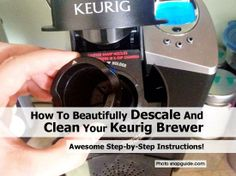 How To Beautifully Descale And Clean Your Keurig Brewer - http://www.hometipsworld.com/how-to-beautifully-descale-and-clean-your-keurig-brewer.html