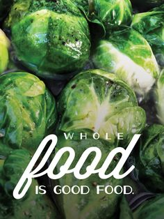 Poster: Whole Food Is Good Food