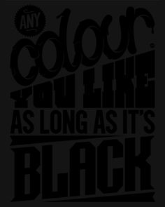 Any Color You Like As Long As It's Black    by TM Addison