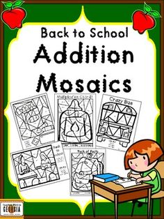 New! Back to School Addition Mosaics for Lower Grades! Addition facts to 20!