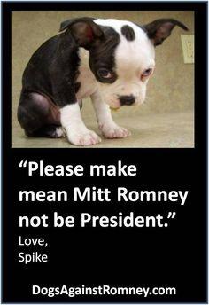 Please make mean Mitt Romney NOT president.