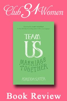 """""""Like a conversation with a true friend, this book is open, real, and honest."""" A review of this new release and what I believe makes it a stand-out book on marriage. A Club31Women Book Review - Team US: Marriage Together"""