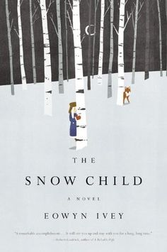 The Snow Child- Eowyn Ivey