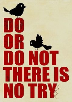 """There is no such thing as """"try"""""""