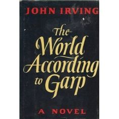 The World According to Garp- Any John Irving is a must read.