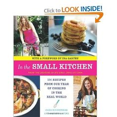 In the Small Kitchen: 100 Recipes from Our Year of Cooking in the Real World [Paperback]  Cara Eisenpress (Author), Phoebe Lapine (Author)  $14.62