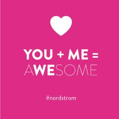 You +me= aWEsome