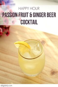 Passionfruit and Ginger Beer Cocktail recipe:It's happy hour