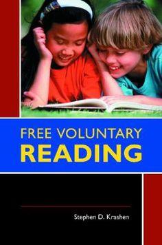 Free voluntary reading / Stephen Krashen. Santa Barbara, Calif. : Libraries Unlimited, c2011.