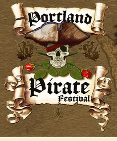The Portland Pirate Festival. It's actually in St Helen's, Oregon. Argh, Matey!