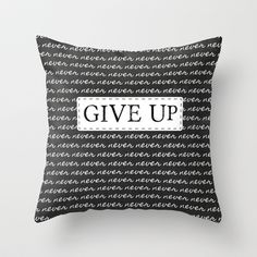 Never Give Up Throw Pillow by Thomas Typografix - $20.00