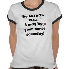 Be Nice Nurse T-shirt  #nurse #funny nurse