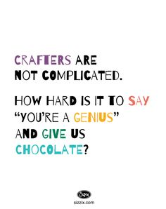 Just give us chocolate! www.stampingwithlinda.com Linda Bauwin CARD-iologist Helping you create cards from the heart.