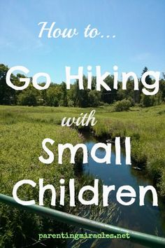 How to Go Hiking with Small Children
