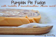Pumpkin Pie Fudge with Nutella & Marshmallow Cream Swirl