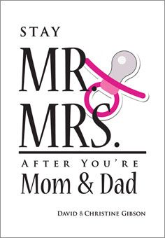 Stay Mr. & Mrs. After You're Mom & Dad. This book will prepare your marriage for the changes that come with parenting. While you baby-proof your house, it's just as important to baby-proof your marriage. This book guides expectant couples—with research, prayer, and Scripture—through practical day-to-day issues like delegating chores, planning time alone and together, and dealing with fatigue. http://www.liguori.org/productdetails.cfm?PC=12172