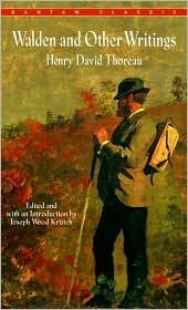 Walden and Other Writings, by Henry David Thoreau.