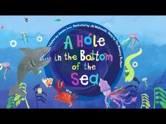 A Hole in the Bottom of the Sea - YouTube - good video for cumulative song