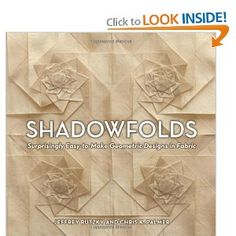 Shadowfolds: Surprisingly Easy-to-Make Geometric Designs in Fabric