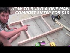 How to Build a DIY Compost Sieve aka Soil Sifter for $10 - YouTube