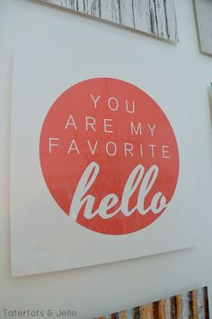 You Are My Favorite Hello Free Printable at Tatertots and Jello #ShutterflyDecor