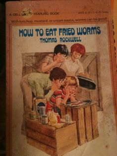 childhood books, 80s, how to eat fried worms book, 5th grade books to read, rememb, childhood memori, kid book, children books, fri worm